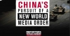 "China has been going to great lengths for the last decade to establish a ""new world media order"" under its control. Photo: RSF"